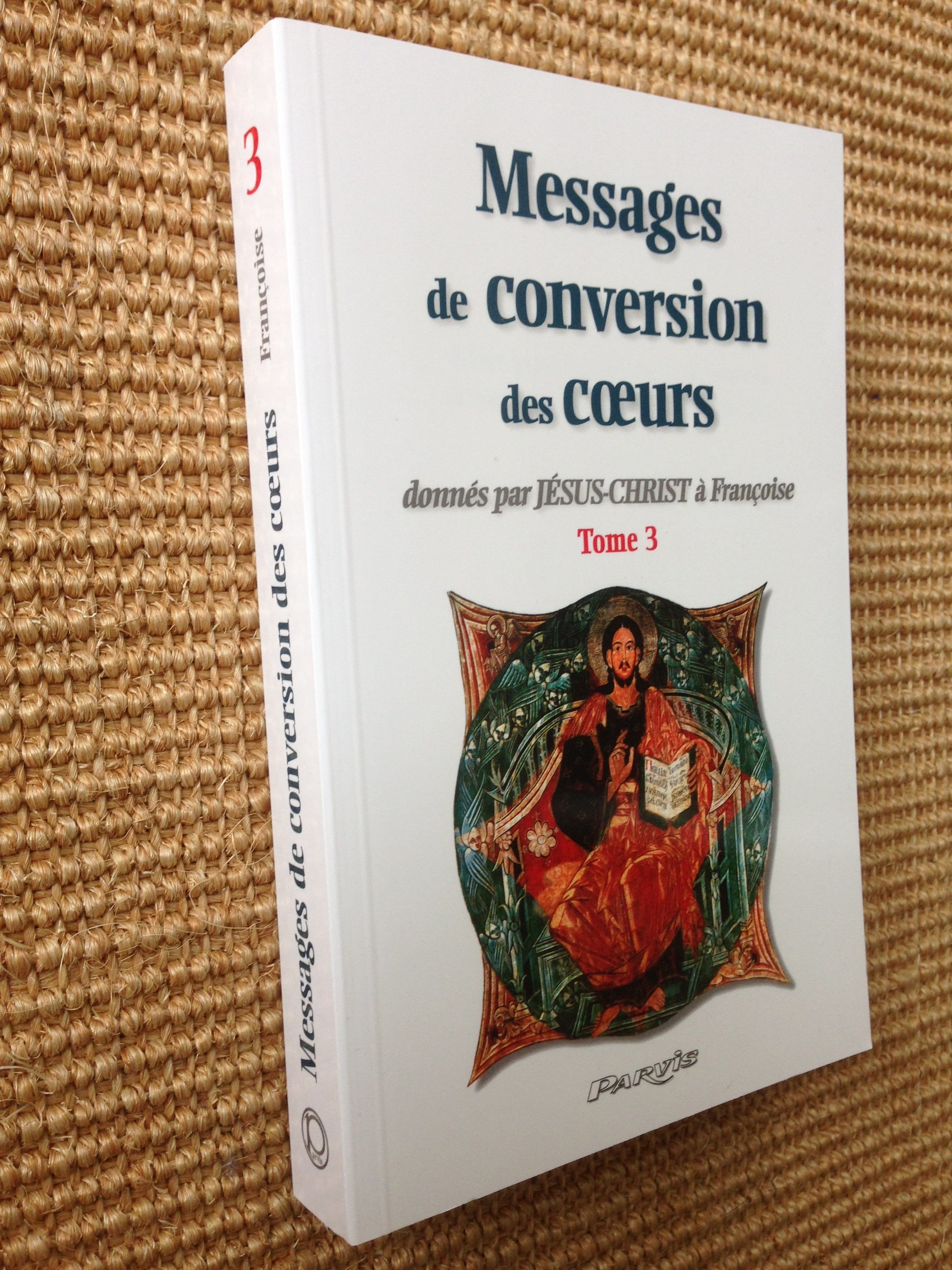 Tome 3 Messages De Conversion Des Cœurs 282 Pages