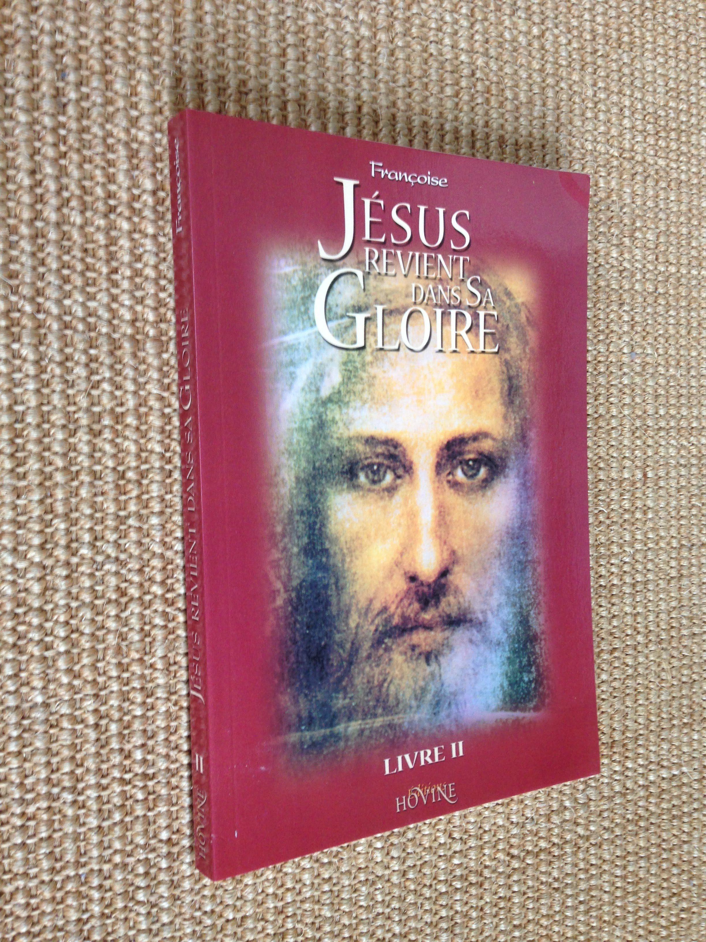 Livre 2 Jesus Revient Dans Sa Gloire 188 Pages Le Message De Tendresse De Jesus